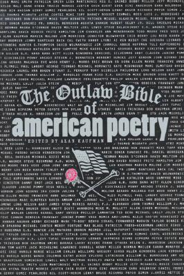 The Outlaw Bible of American Poetry by Alan Kaufman