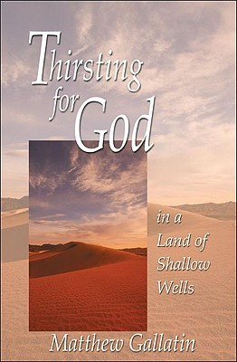 Thirsting for God by Matthew Gallatin