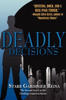 Deadly Decisions by Starr Gardinier Reina