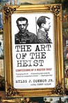 The Art of the Heist: Confessions of a Master Thief