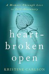 Heartbroken Open: A Memoir Through Loss to Self-Discovery
