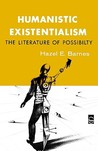 Humanistic Existentialism: The Literature of Possibility
