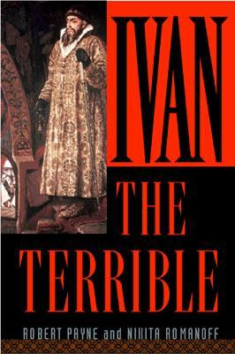 Ivan the Terrible by Pierre Stephen Robert Payne