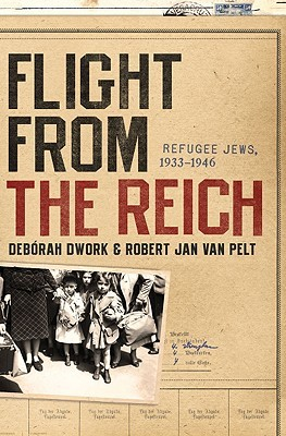 Flight from the Reich by Deborah Dwork
