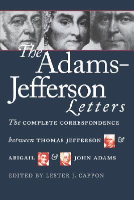 Adams-Jefferson Letters by Lester J. Cappon
