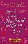 How To Lose A Husband: And Gain A Life