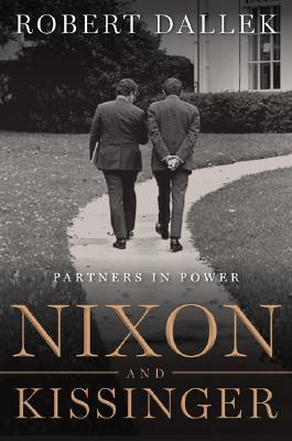 Nixon and Kissinger by Robert Dallek