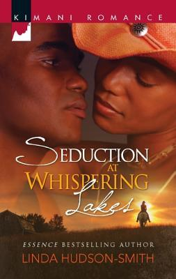 Seduction at Whispering Lakes by Linda Hudson-Smith