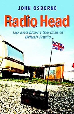 Radio Head by John Osborne