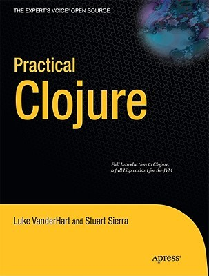 Practical Clojure by Luke VanderHart