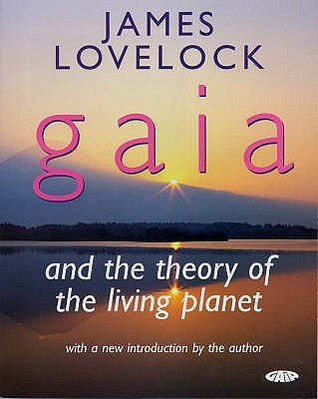 Gaia and the Theory of the Living Planet by James E. Lovelock