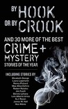 By Hook or By Crook and 30 More of the Best Crime and Mystery Stories of the Year