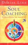 Soul Coaching: 28 Days to Discover Your Authentic Self