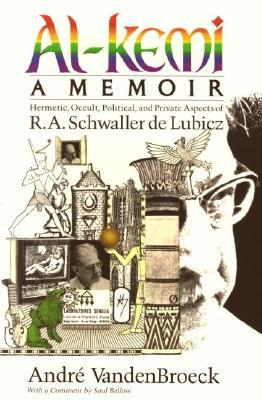 Al-Kemi: Hermetic, Occult, Political and Private Aspects of R.A.Schwaller De Lubicz