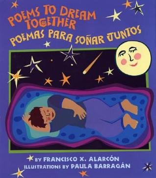 Poems to Dream Together/Poemas Para Sonar Juntos by Francisco X. Alarcón
