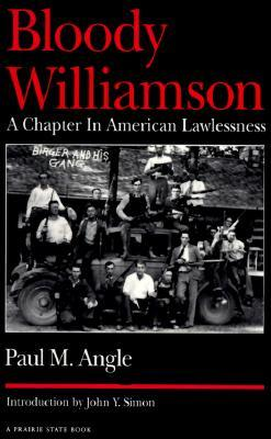 Bloody Williamson by Paul M. Angle