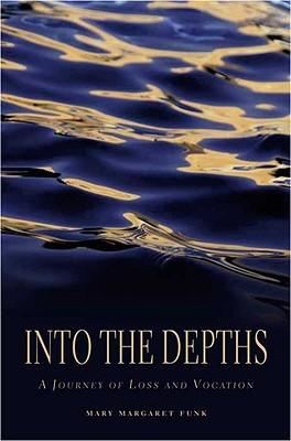 Into the Depths by Mary Margaret Funk