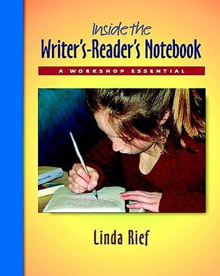Inside the Writer's-Reader's Notebook Pack by Linda Rief