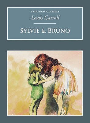 Sylvie and Bruno (Nonsuch Classics)