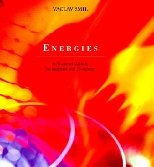 Energies: An Illustrated Guide to the Biosphere and Civilization