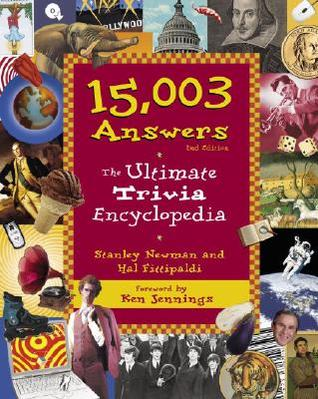 15,003 Answers: The Ultimate Trivia Encyclopedia, 2nd Edition
