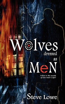 Wolves Dressed as Men by Steve  Lowe