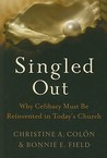Singled Out: Why Celibacy Must Be Reinvented in Today's Church