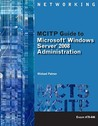 MCITP Guide to Microsoft Windows Server 2008, Server Administration: Exam #70-646 [With CDROM and DVD ROM]