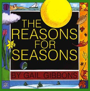 The Reasons for Seasons by Gail Gibbons