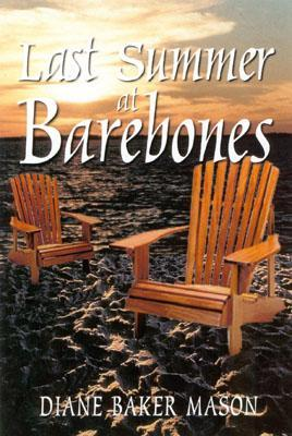 Last Summer at Barebones by Diane Baker Mason