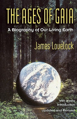 The Ages of Gaia: A Biography of Our Living Earth (Commonwealth Fund Book Program (Series).)