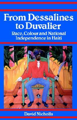 From Dessalines to Duvalier by David  Nicholls