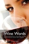 History of Wine Words: An Intoxicating Dictionary of Etymology & Word Histories from Glass & Bottle