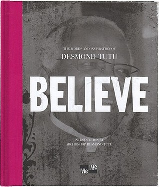 Believe by Desmond Tutu