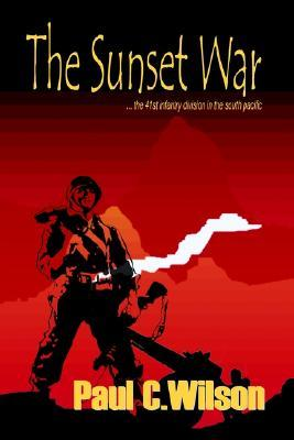 The Sunset War: The 41st Infantry Division in the South Pacific