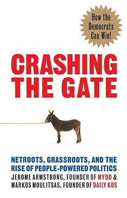Crashing the Gate by Jerome Armstrong