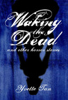 Waking the Dead and Other Horror Stories