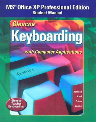 Glencoe Keyboarding with Computer Applications: MS Office XP Professional Edition, Student Manual