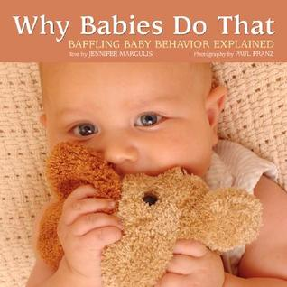 Why Babies Do That by Jennifer Margulis