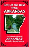 Best of the Best from Arkansas: Selected Recipes from Arkansas' Favorite Cookbooks