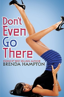 Don't Even Go There by Brenda Hampton