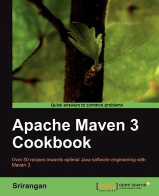 Apache Maven 3 Cookbook by Srirangan