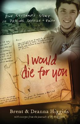 I Would Die for You by Brent Higgins