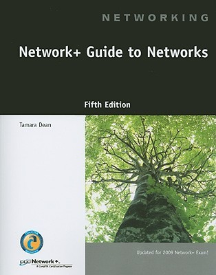 Network+ Guide to Networks [With CDROM] by Tamara Dean