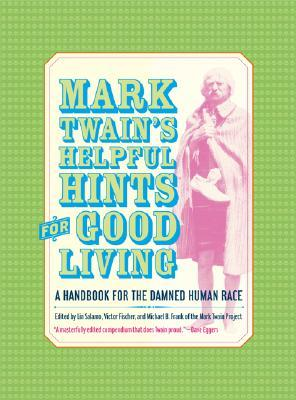 Helpful Hints for Good Living: A Handbook for the Damned Human Race