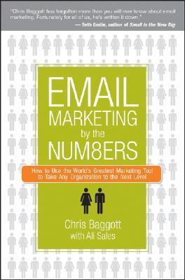 Email Marketing by the Numbers by Chris Baggott