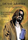 The Dude Abides by Cathleen Falsani