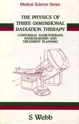 The Physics of Three Dimensional Radiation Therapy: Conformal Radiotherapy, Radiosurgery and Treatment Planning