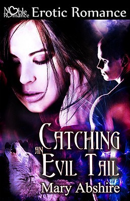 Catching an Evil Tail by Mary Abshire