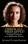 Check All That Apply: Finding Wholeness as a Multiracial Person